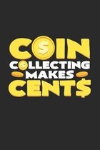 Coin collecting makes cents: 6x9 Collecting - grid - squared paper - notebook - notes