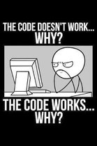 The Code Doesn't Work... Why? The Code Works... Why?