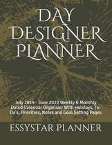 Day Designer Planner: July 2019 - June 2020 Weekly & Monthly Dated Calendar Organizer With Holidays, To-Do's, Priorities, Notes and Goal Set