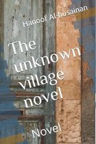 The unknown village novel: Novel