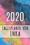 2020 Tagesplaner von Inka: Personalisierter Kalender f�r 2020 mit deinem Vornamen
