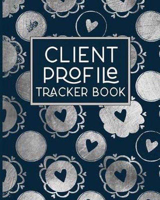 Client Profile Tracker Book: Client Tracking Data Organizer Log Book with A - Z Alphabetical Tabs - Personal Client Record Book Customer Informatio