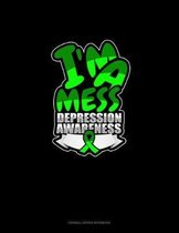 I'm A Mess Depression Awareness: Cornell Notes Notebook