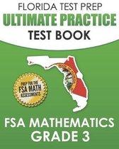 FLORIDA TEST PREP Ultimate Practice Test Book FSA Mathematics Grade 3: Includes 8 Complete FSA Math Practice Tests
