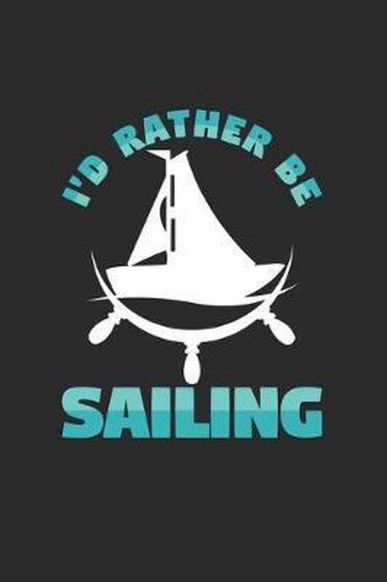 I'd rather be sailing: 6x9 Sailing - dotgrid - dot grid paper - notebook - notes