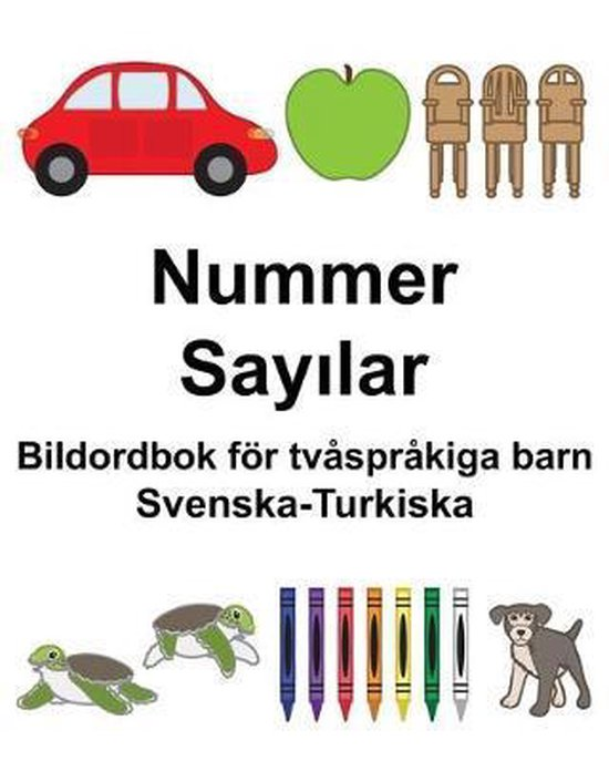 Svenska-Turkiska Nummer/Sayılar Bildordbok foer tvasprakiga barn