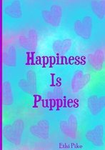 Happiness Is Puppies: Ethi Pike Notebook