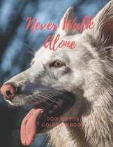 Never Walk Alone Dog Breeds Coloring Book: 8.5 X 11 Inch Dogs Coloring Notebook For Adults Seniors and Kids - Large Easy Relaxing Designs