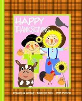 Happy Thanksgiving: Kids Illustrated Writing Drawing Notebook