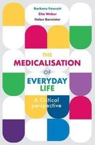 The Medicalisation of Everyday Life
