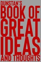 Dunstan's Book of Great Ideas and Thoughts