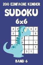 200 Einfache Kinder Sudoku 6x6 Band 6: Sudoku Puzzle R�tselheft mit L�sung, 2 R�stel pro Seite