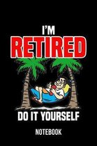 I'm retired do it yourself - Notebook