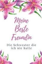 Meine Beste Freundin Die Schwester Die Ich Nie Hatte: A5 blanko liebevolle Geschenkidee f�r deine beste Freundin- BFF - Geburtstag - pers�nliches Gesc