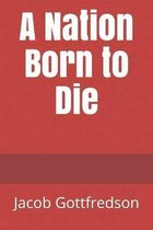A Nation Born to Die