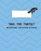 Save The Turtles Inspirational Composition Notebook: Blue