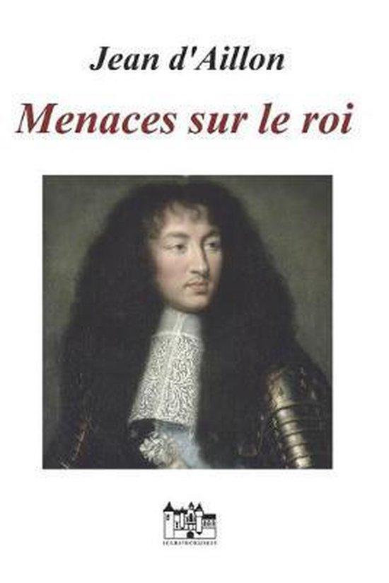 Menaces Sur Le Roi: Les enqu�tes de Louis Fronsac