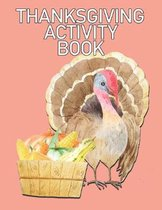 Thanksgiving Activity Book: Hours of Fun, Mazes, Crossword Puzzles, Coloring Pages, Word Search for Ages 8-10