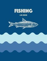 Fishing Log Book: Track the Details of Every Fishing Adventure Including Trip Details and Fish Caught