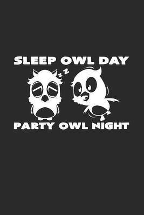 Sleep owl day party owl night