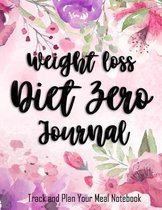 Weight Loss Diet Zero Journal Track and Plan Your Meal Notebook: 90 Day Food log and Fitness Workout/or Nutrition Journal/Planners - 8.5x11'' Cute Past