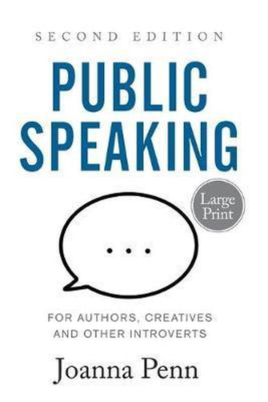 Public Speaking for Authors, Creatives and Other Introverts Large Print