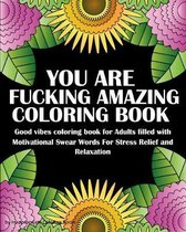 You Are Fucking Amazing Coloring Book