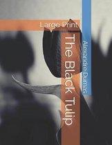 The Black Tulip: Large Print