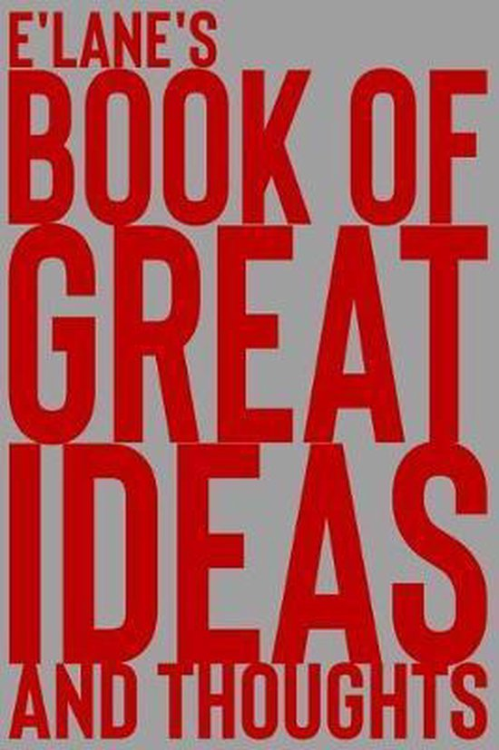 E'Lane's Book of Great Ideas and Thoughts