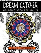 Dream Catcher Coloring Book Volume 3: Stress Relief Coloring book A beautiful and inspiring colouring book for all ages