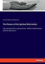 The Pioneers of the Spiritual Reformation