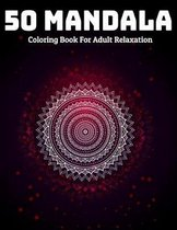 50 Mandala Coloring Book For Adult Relaxation
