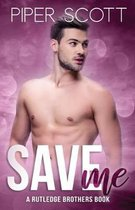 Save Me: A Rutledge Brothers Story