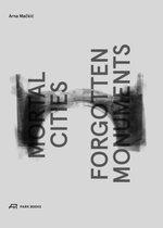 Mortal Cities & Forgotten Monuments