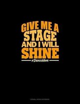 Give Me A Stage And I Will Shine #DanceMom: Cornell Notes Notebook