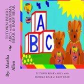 TI TOWN BEAR'S ABCs with MOMMA BEAR & BABY BEAR
