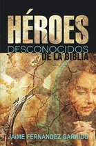 Héroes desconocidos de la Bíblia