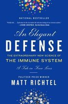 Elegant Defense, An: The Extraordinary New Science of the Immune System
