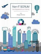 Non-IT Scrum: Das Begleitbuch zum Training