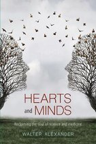 Hearts and Minds: Reclaiming the Soul of Science and Medicine