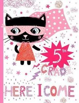 5th Grade Here I Come: Cute Cat Wide Ruled Composition Book for Girls, Back to School Notebook for Kids and Teachers