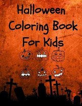 Halloween Coloring Book For Kids: Funny Simple Design For All Kids Ages- Halloween Designs Including Witches, Ghosts, Pumpkins, Haunted Houses- Kids H