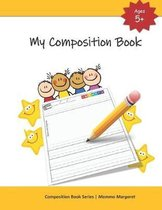 My Composition Book: Draw and Write Composition Book to express kids budding creativity through drawings and writing.