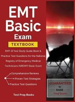 EMT Basic Exam Textbook: EMT-B Test Study Guide Book & Practice Test Questions for the National Registry of Emergency Medical Technicians (NREM