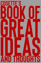 Cosette's Book of Great Ideas and Thoughts