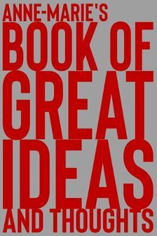Anne-Marie's Book of Great Ideas and Thoughts