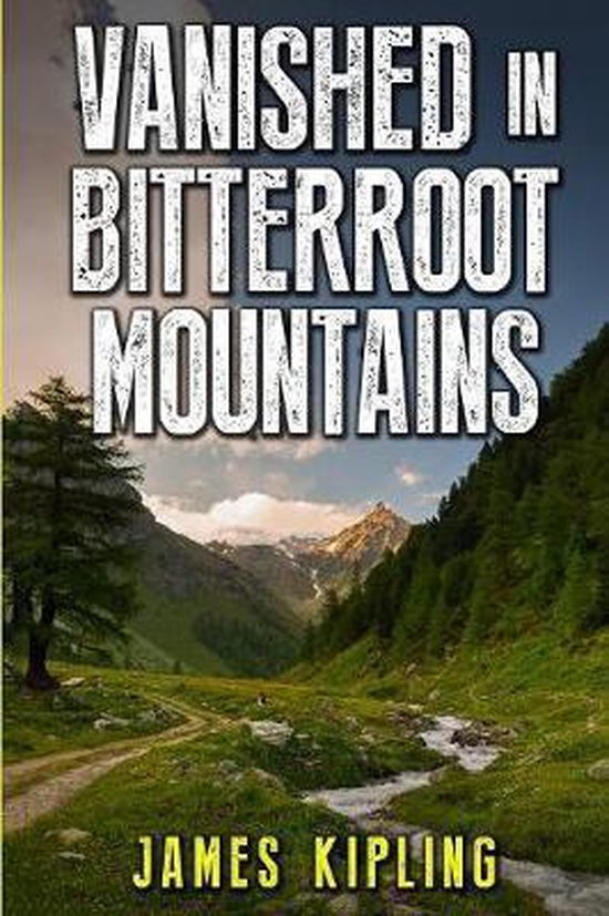 Vanished in Bitterroot Mountains