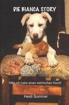 Die Bianca Story: Hilfe, ich habe einen st�rrischen Hund!