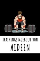 Trainingstagebuch von Aideen: Personalisierter Tagesplaner f�r dein Fitness- und Krafttraing im Fitnessstudio oder Zuhause