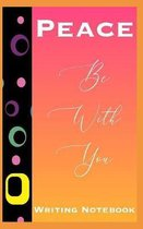 Peace Be With You Writing Notebook
